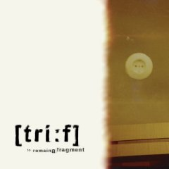 The Trif - to remain a fragment