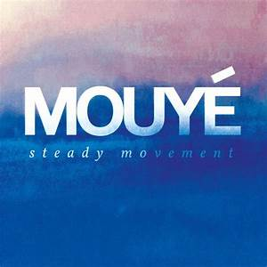 MOUYE - STEADY MOVEMENT